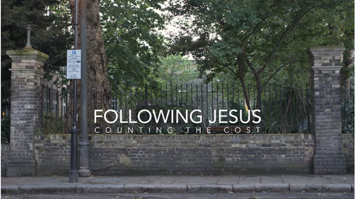 Following Jesus, Counting The Cost